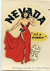 VINTAGE SEXY NEVADA RISQUE PIN UP GIRLIE GAMBLE CASINO TRAVEL DECAL ORIGINAL 40s